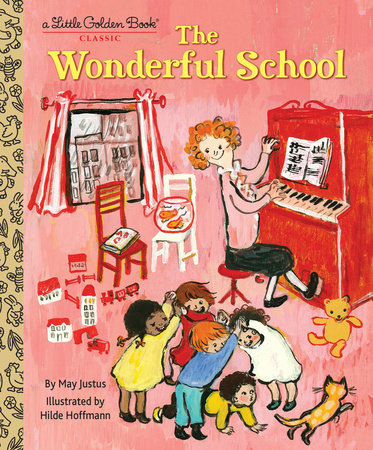 The Wonderful School by May Justus; illustrated by Hilde Hoffmann