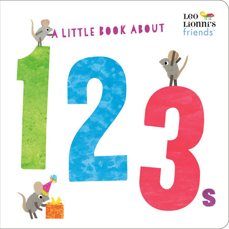 A Little Book About 123s (Leo Lionni's Friends) by Leo Lionni