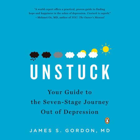 Unstuck by James S. Gordon, M.D.