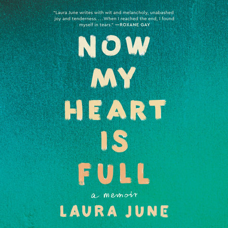Now My Heart Is Full by Laura June