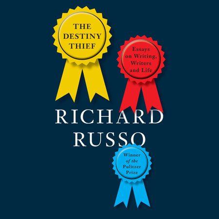 English As A Second Language Essay The Destiny Thief By Richard Russo High School Essays also Argument Essay Sample Papers The Destiny Thief By Richard Russo  Penguinrandomhousecom Books How To Start A Business Essay