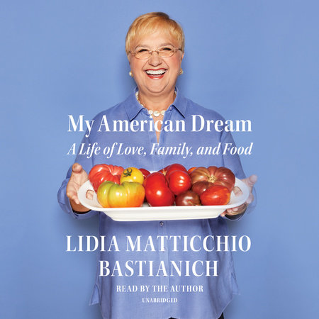 My American Dream by Lidia Matticchio Bastianich
