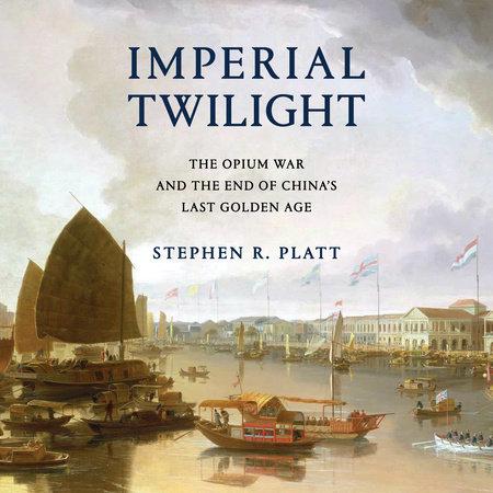 Imperial Twilight by Stephen R. Platt