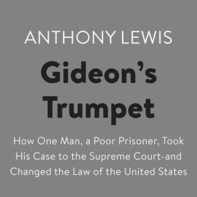 gideons trumpet by anthony lewis essay First entry in the criminal procedure section of his collected essays, on   personnel, and its cases) anthony lewis, gideon's trumpet.