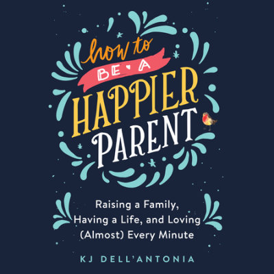 How to be a Happier Parent cover