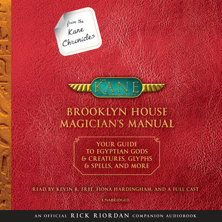 From the Kane Chronicles: Brooklyn House Magician's Manual (An Official Rick Riordan Companion Book) by Rick Riordan