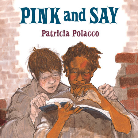 Pink and Say by Patricia Polacco