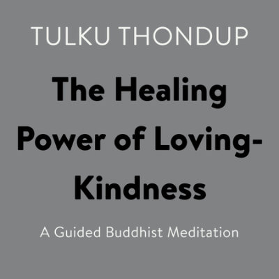 The Healing Power of Loving-Kindness cover