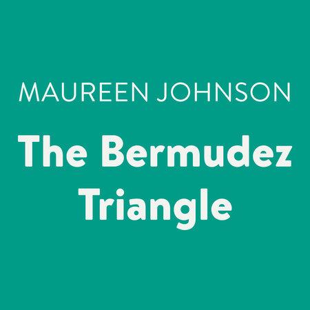 The Bermudez Triangle by Maureen Johnson