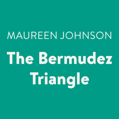 Bermudez Triangle Maureen Johnson Pdf border=