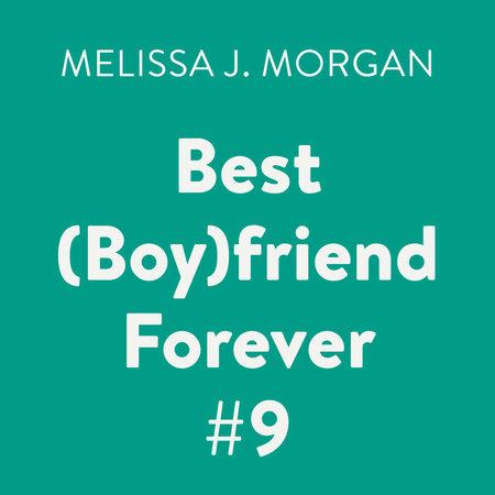 Best (Boy)friend Forever #9 by Melissa J. Morgan