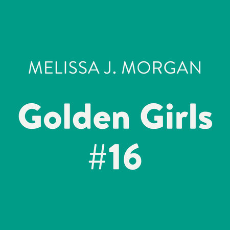 Golden Girls #16 by Melissa J. Morgan