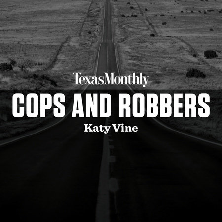 Cops and Robbers by Katy Vine