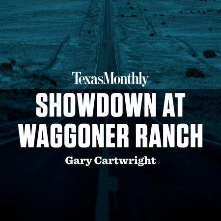 Showdown at Waggoner Ranch