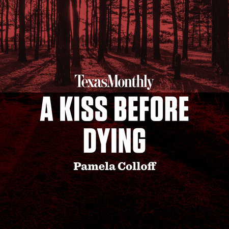 A Kiss Before Dying by Pamela Colloff