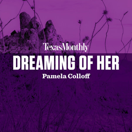 Dreaming of Her by Pamela Colloff