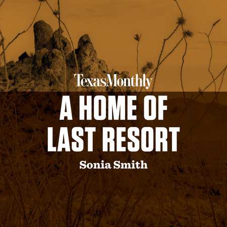 A Home of Last Resort by Sonia Smith