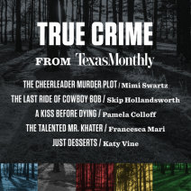True Crime from Texas Monthly Cover