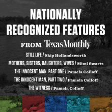 Nationally Recognized Features from Texas Monthly Cover
