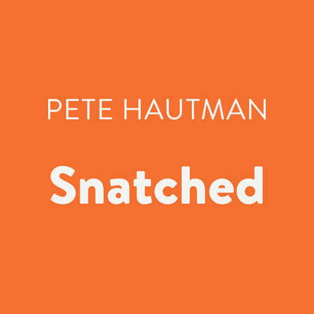 The Bloodwater Mysteries: Snatched by Pete Hautman