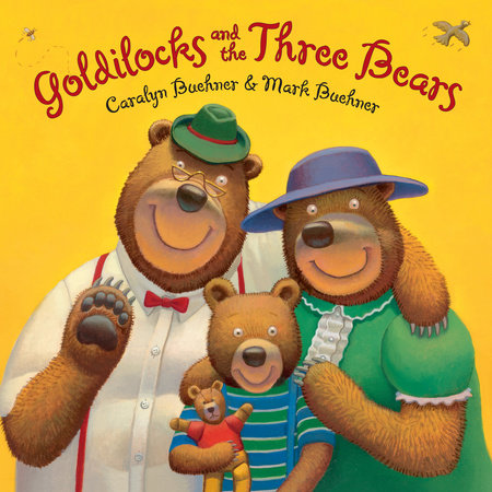 Goldilocks and the Three Bears by Caralyn Buehner and Mark Buehner