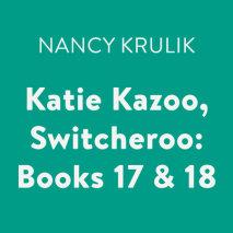 Katie Kazoo, Switcheroo: Books 17 & 18 Cover