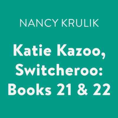 Katie Kazoo, Switcheroo: Books 21 & 22 cover