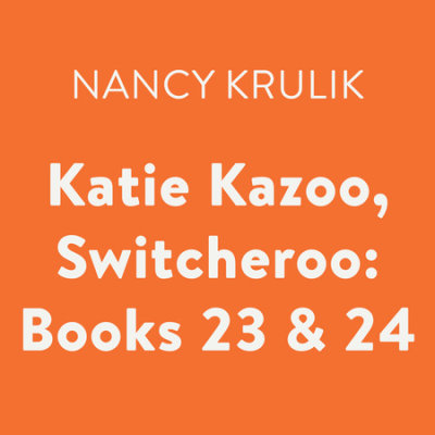 Katie Kazoo, Switcheroo: Books 23 & 24 cover