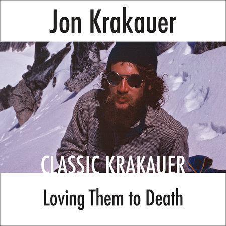 Loving Them to Death by Jon Krakauer