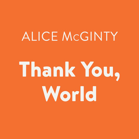 Thank You, World by Alice McGinty