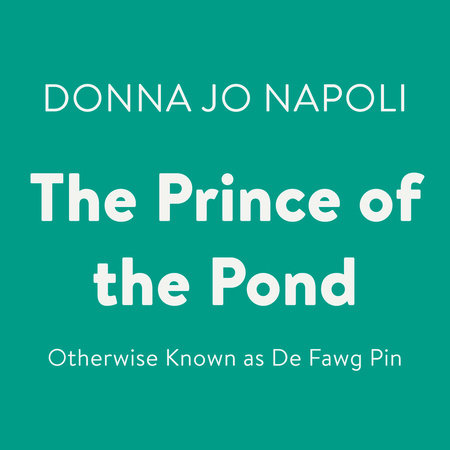 The Prince of the Pond by Donna Jo Napoli