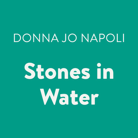 Stones in Water by Donna Jo Napoli
