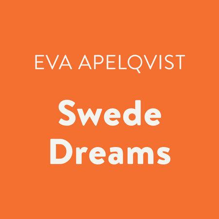 Swede Dreams by Eva Apelqvist