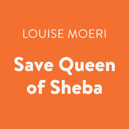 Save Queen of Sheba by Louise Moeri