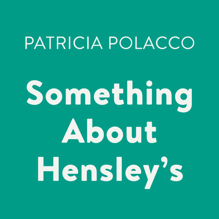 Something About Hensley's by Patricia Polacco