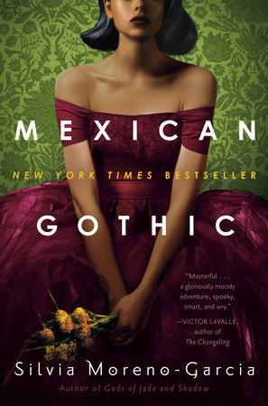 Mexican Gothic by Silvia Moreno-Garcia: 9780525620785 |  PenguinRandomHouse.com: Books