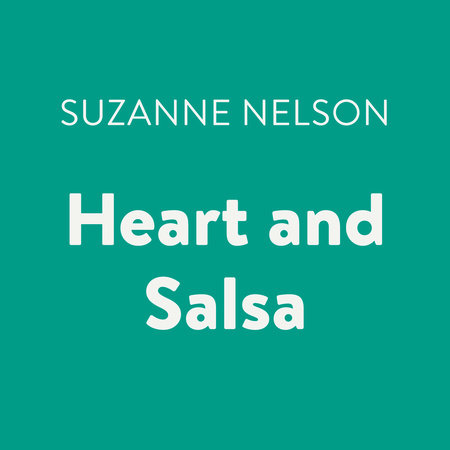 Heart and Salsa by Suzanne Nelson