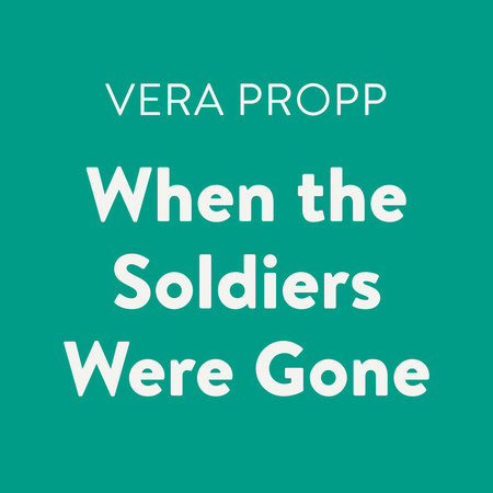 When the Soldiers Were Gone by Vera Propp