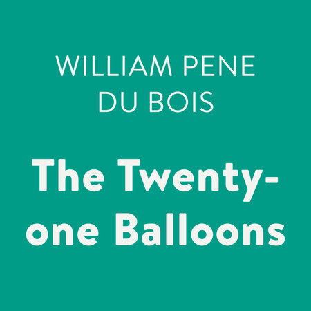 The Twenty-One Balloons (Puffin Modern Classics) by William Pene du Bois
