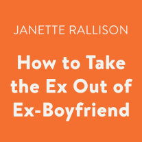 How to Take the Ex Out of Ex-Boyfriend Cover