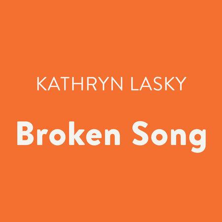 Broken Song by Kathryn Lasky