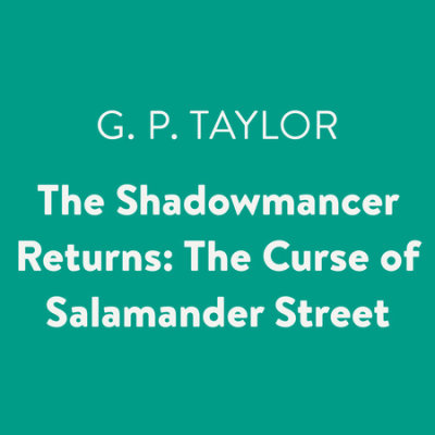 The Shadowmancer Returns: The Curse of Salamander Street cover