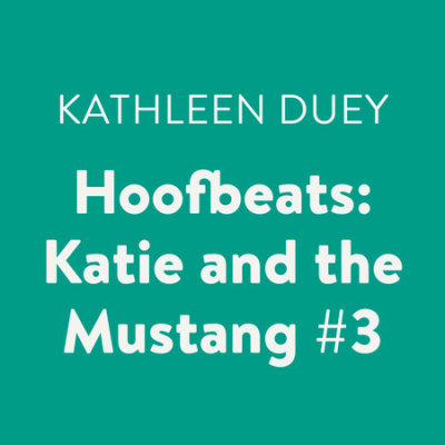 Hoofbeats: Katie and the Mustang #3 cover