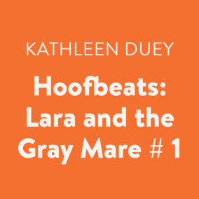 Hoofbeats: Lara & the Gray Mare #1