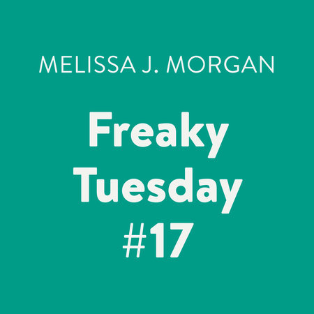 Freaky Tuesday #17 by Melissa J. Morgan