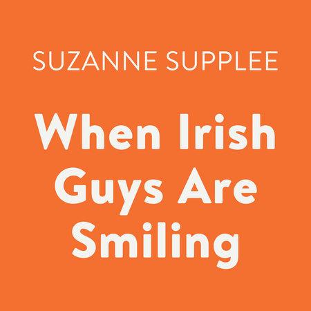 When irish guys are smiling