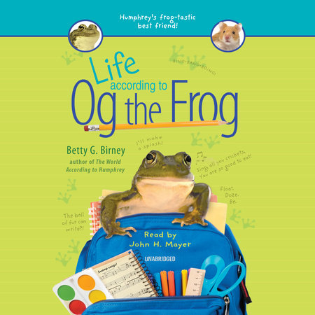 Life According to Og the Frog by Betty G. Birney