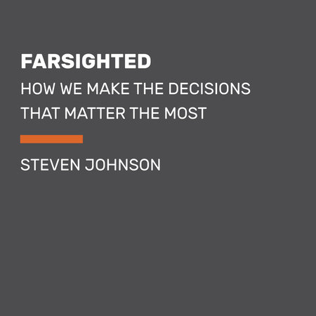 Farsighted by Steven Johnson