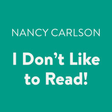 I Don't Like to Read! Cover