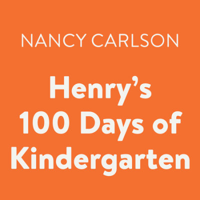 Henry's 100 Days of Kindergarten cover